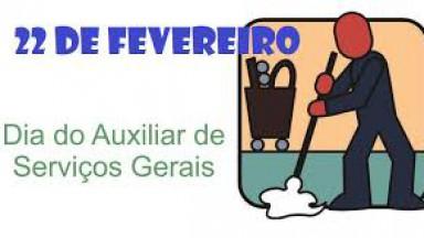 22 DE FEVEREIRO - DIA DO AUXILIAR DE SERVIÇOS GERAIS