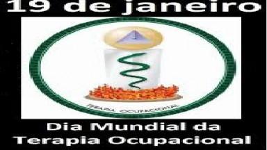 19 DE JANEIRO - DIA MUNDIAL DA TERAPIA OCUPACIONAL